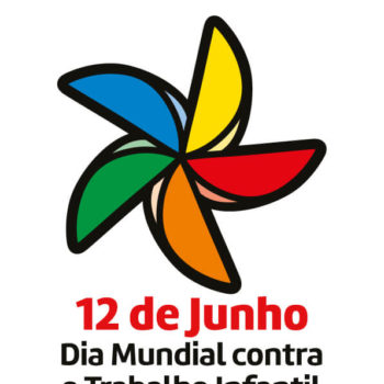 12 de junho. Dia Mundial contra o Trabalho Infantil
