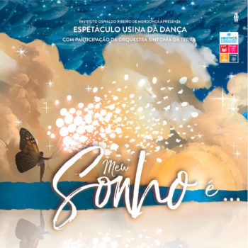 Usina da Dança – Espetáculo Meu Sonho é..